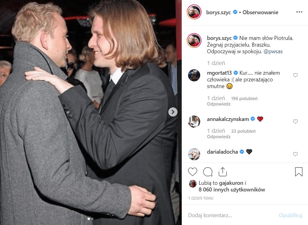 Pożegnanie Piotra Woźniak Starak na Instagramie. Kondolencje złożyli między innymi Borys Szyc, Magda Boczarska, Dorota Gardias, czy Piotr Stramowski.