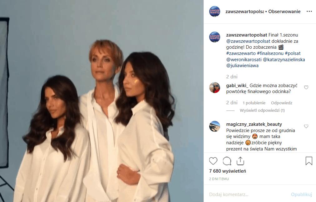 """Julia Wieniawa, Weronika Rosati i Katarzyna Zielińska nie zagwarantowały sukcesu serialowi """"Zawsze warto"""", choć Polsat ogłosił jego 2 sezon"""