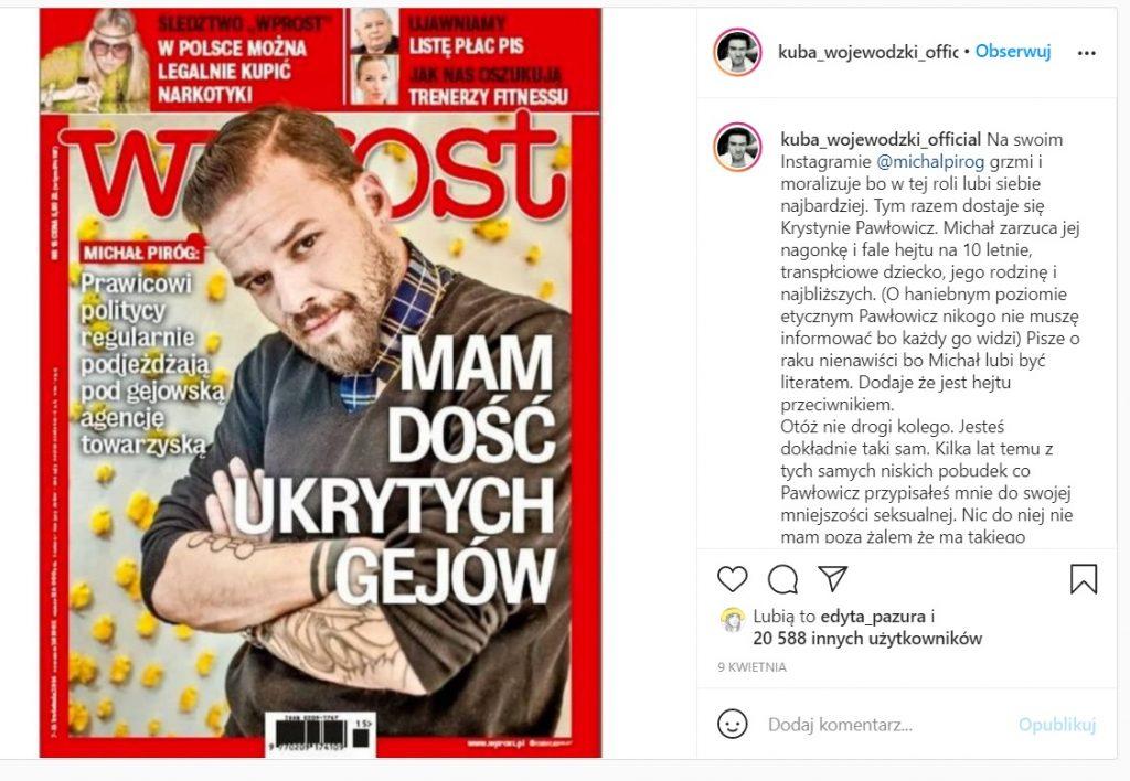 """Michał Piróg wywoałał sensację gdy w wywiadzie dla """"Wprost"""" ujawnił, że Kuba Wojewódzki jest gejem. Jego słowa skrajnie zdenerwowały Króla TVN"""