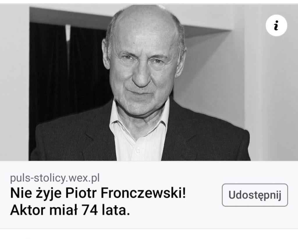 """""""Piotr Fronczewski nie żyje"""", taki obrzydliwy fake news pojawił się w sieci i jest masowo udostępniany na Faceboku w różnych grupach."""